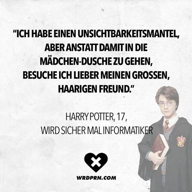 Ich Habe Einen Unsichtbarkeitsmantel Aber Anstatt Damit In Die Maedchen Dusche Zu Gehen Besuche Ich Liebere Harry Potter Quotes Harry Potter Funny Funny Quotes