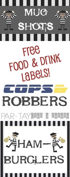 Cops and robbers free food and drink labels printables! Great for a police party, halloween party and more