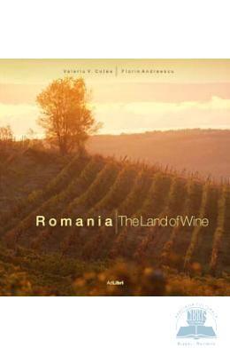 Romania – Tara Vinului – Lb. Engleza – Valeriu V. Cotea, http://www.e-librarieonline.com/romania-tara-vinului-lb-engleza-valeriu-v-cotea/