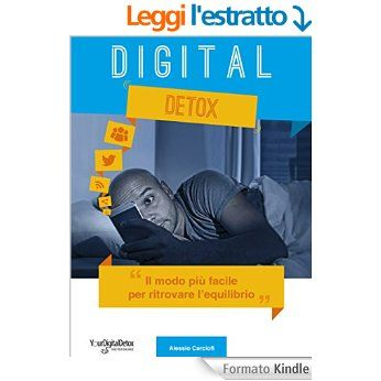 Digital Detox: Il modo più facile per ritrovare l'equilibrio eBook: Alessio Carciofi, Matteo Grandi: Amazon.it: Kindle Store