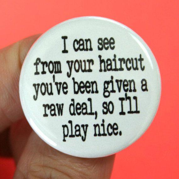 button: Funny Things, Funny Farms, Funny Jokes, Soooooooo Funnyd, Funny Stuff, Funny Cards, Buttons, Plays Nice, Raw Deals