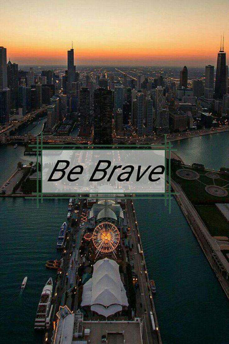Be brave #divergent #tris #four #quattro #insurgent #allegiant #quotes #frasi #citazioni
