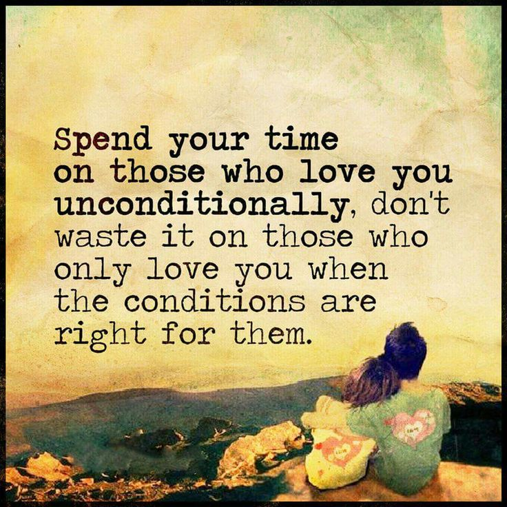 Spend Time With Your Wife Quotes: Spend Your Time On Those You Love You Unconditionally
