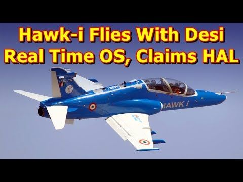 """This video shows you that Hawk-i Flies With Desi Real Time OS, Claims HAL. Defence PSU Hindustan Aeronautics Limited (HAL), on Wednesday claimed to have successfully completed the first flight of Hawk-i with indigenous Real Time Operating System (RTOS) developed by it. """"It is the first i..."""