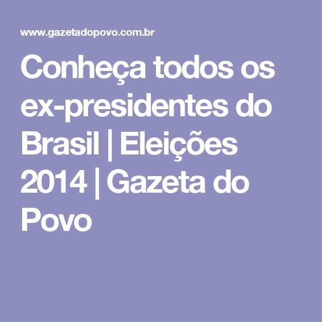 Conheça todos os ex-presidentes do Brasil | Eleições 2014 | Gazeta do Povo