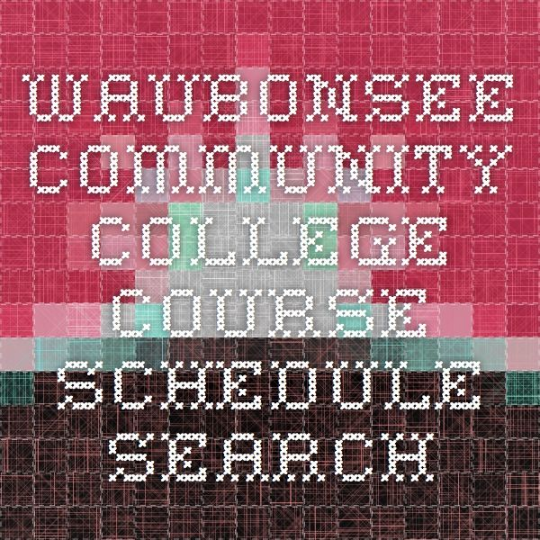 Waubonsee Community College - Course Schedule Search