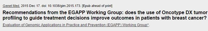 Recommendations from the EGAPP Working Group: does the use of Oncotype DX tumor gene expression profiling to guide treatment decisions improve outc... - PubMed - NCBI