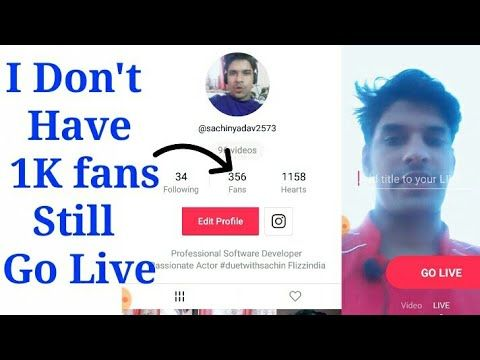 Don T Have 1000 Fans Still I Can Go Live On Tik Tok Musically How To Go Live On Tik Tok Youtube Tik Tok Tok Live Video