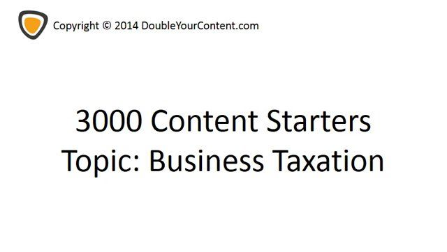 Business Taxation: 3000 Blog Post Ideas & Writing Prompts [VIDEO]. Go To DoubleYourContent.com To Try Our FREE Web App & Ignite Your Content Creation Efforts With More Than 1.000.000 Prompts And Starters!