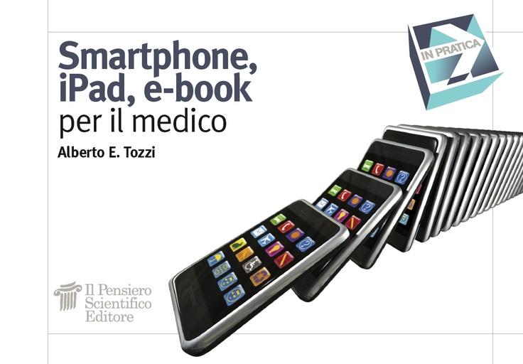 """""""Smartphone, iPad, e-book per il medico"""" Alberto Eugenio Tozzi  € 8"""