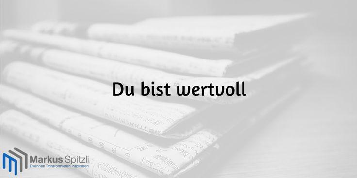 """Soeben wurde ein neuer Beitrag veröffentlicht mit dem Titel: """"Du bist wertvoll""""  Jetzt lesen -> http://www.markusspitzli.com/ressourcen/kurzgeschichten/du-bist-wertvoll/"""