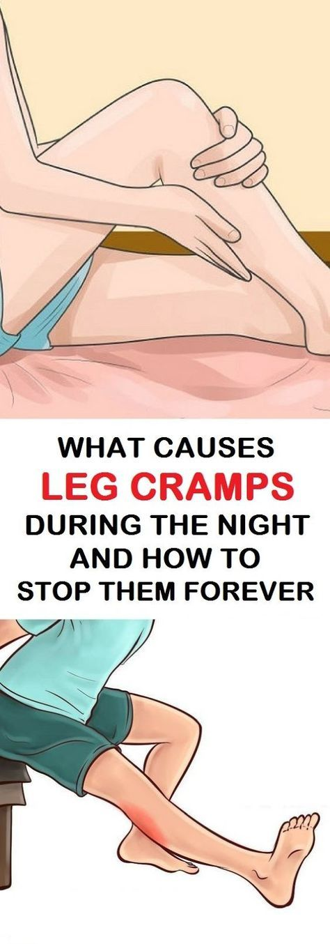 What Causes Leg Cramps During The Night And How To Stop Them Forever