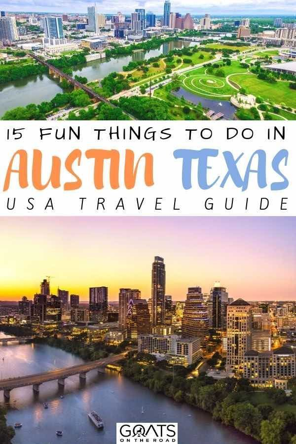 15 Things To Do In Austin A Guide To The Texas Capital Best Beaches To Visit California Travel Travel Usa