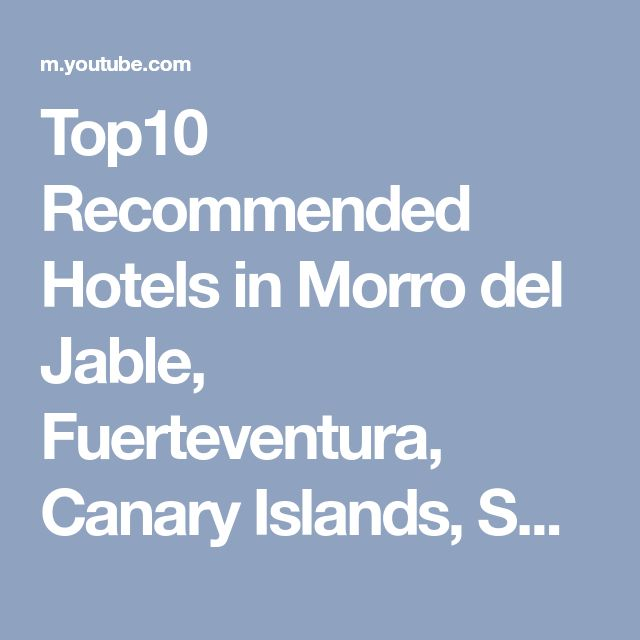 Top10 Recommended Hotels in Morro del Jable, Fuerteventura, Canary Islands, Spain - YouTube