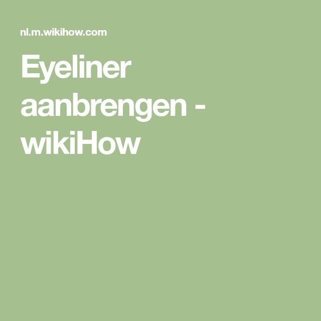 Eyeliner aanbrengen - wikiHow