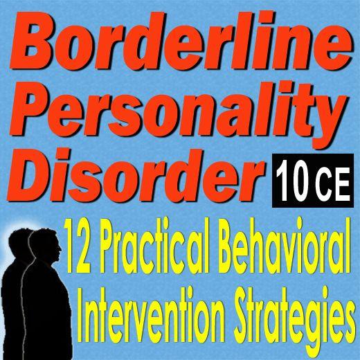 Borderline Personality Disorder: 12 Practical Behavioral Intervention Strategies