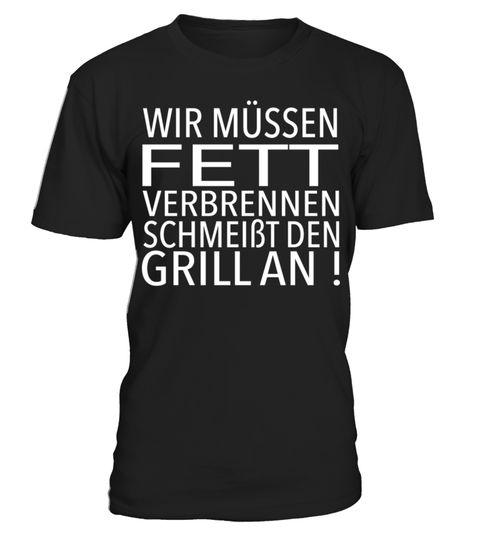 # Wir müssen Fett verbrennen, schmeißt den Grill an! .  Dieses Design ist für alle die gerne Grillen und Fett verbrennen wollen. Die Grillsaison ist mit die schönste Saison. Wir müssen Fett verbrennen, schmeißt den Grill an !Grill, instructor, Grillanzünder, Griller, Grillkönig, Grillmeister, Grillsaison, Grillwurst, Grillwürstchen, Grillzange, Hunger, Sprüche, Steak, abnehmen, dick, diät, fett, fettig, glut, grillen, grillwurst, holzkohle, hungrig, lustig, spruch, übergewicht