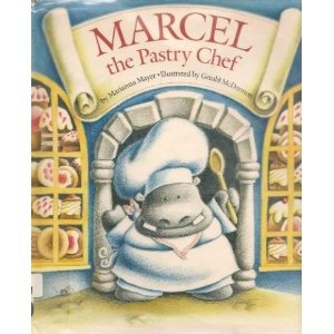 Marcel the Pastry Chef by Marianna Mayer.