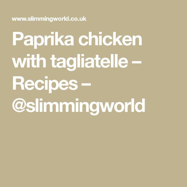 Paprika chicken with tagliatelle – Recipes – @slimmingworld