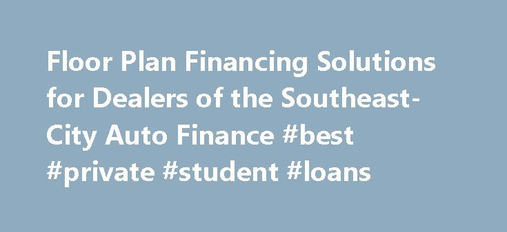 Floor Plan Financing Solutions for Dealers of the Southeast-City Auto Finance #best #private #student #loans http://loan.remmont.com/floor-plan-financing-solutions-for-dealers-of-the-southeast-city-auto-finance-best-private-student-loans/  #city financial loans # Large enough to meet all your floorplan needs, small enough to understand them. City Auto Finance is a dedicated automotive finance provider headquartered in Franklin, TN with offices in Memphis, TN; Mobile, AL; Huntsville, AL…