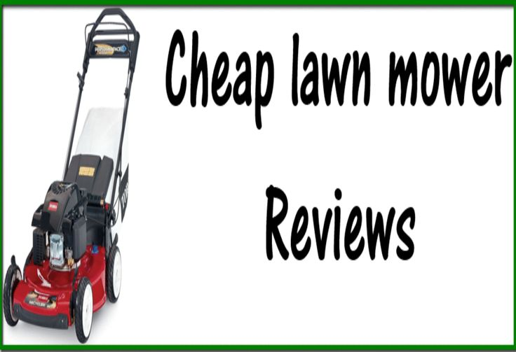 cheap lawn mowers-review & compare prices 2017