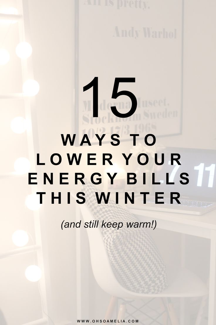 Here are 15 ways to lower your energy bills this winter and still keep warm! Want to know how to save money off your electricity bill then read on >>