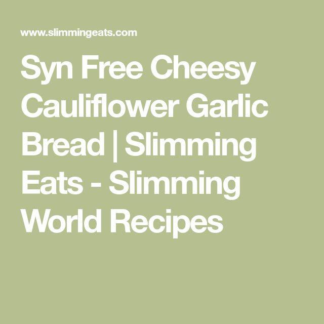 Syn Free Cheesy Cauliflower Garlic Bread | Slimming Eats - Slimming World Recipes