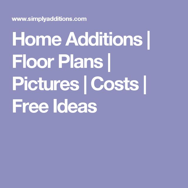 Best 25+ Home Addition Plans Ideas On Pinterest