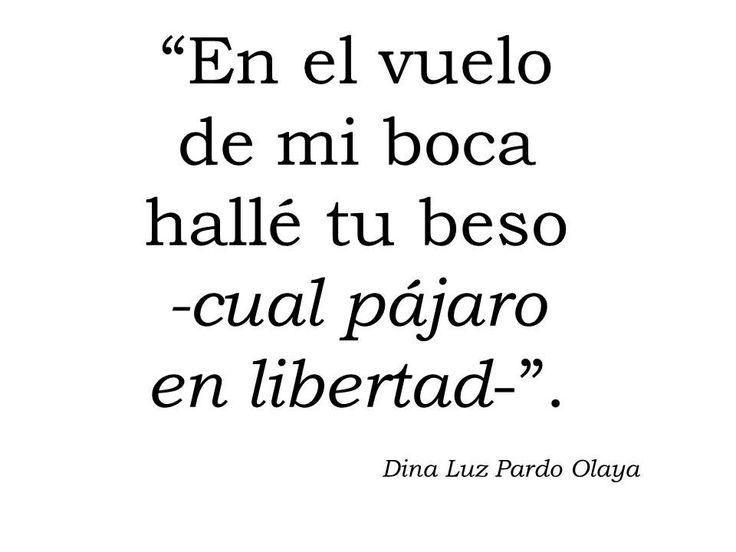 «En el vuelo  De mi boca Hallé tu boca Cual pájaro En libertad»: Dina Luz Pardo Olaya