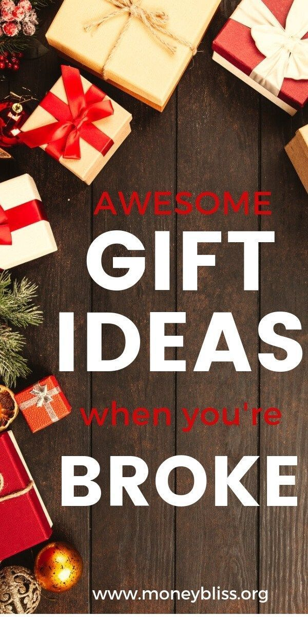 Awesome Gift Ideas When You Re Broke Money Bliss Inexpensive Birthday Gifts Affordable Christmas Gifts Low Budget Gifts