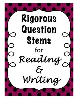 FREE With new rigorous standards, the level of questioning must be raised in order for students to be prepared for college and career assessments. Use these question stems to create your own questions for everyday questioning and summative and formative assessments to ensure you are using higher level questioning with your students. K-12 Free