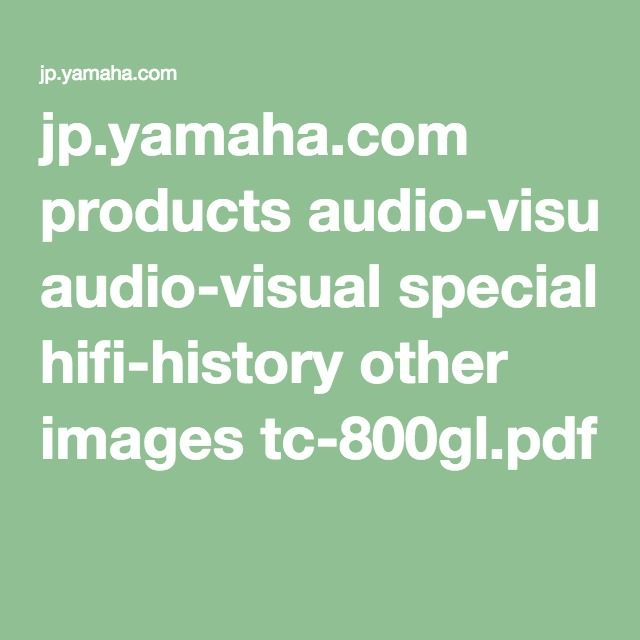 jp.yamaha.com products audio-visual special hifi-history other images tc-800gl.pdf