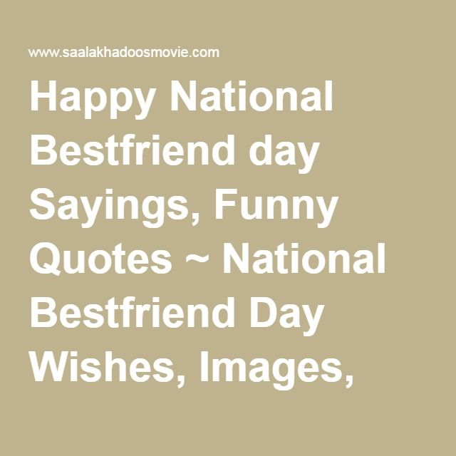 Happy National Bestfriend day Sayings, Funny Quotes ~ National Bestfriend Day Wishes, Images, Wallpapers, Quotes, Sayings, Poems