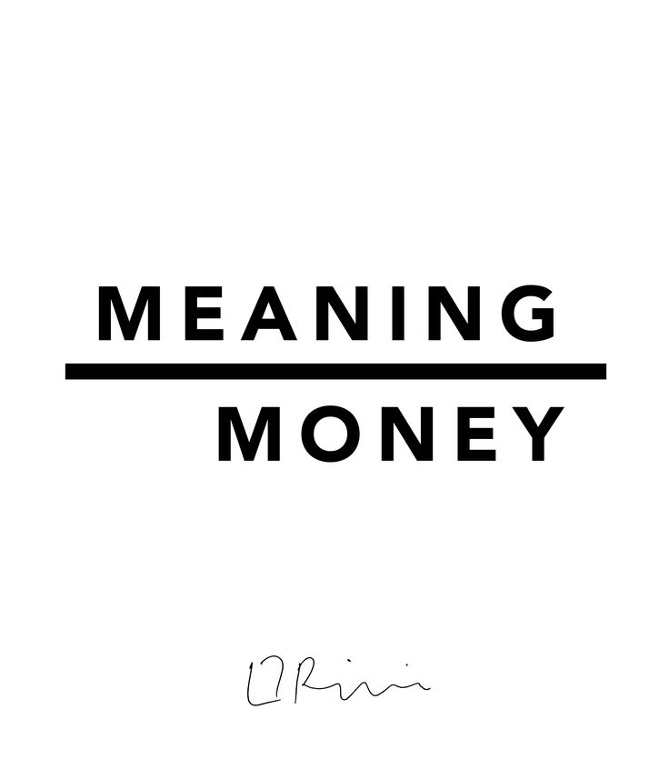 Meaning Over Money #quote #llrinaldidesigns #typography #black #graphicdesigner www.llrinaldidesigns.com.au
