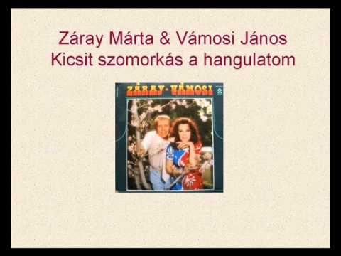 Záray Márta & Vámosi János - Kicsit szomorkás a hangulatom