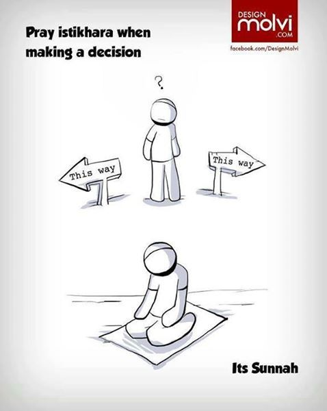 Pray Istikharah, the decision making prayer, for all decisions.   Learn about the prayer: