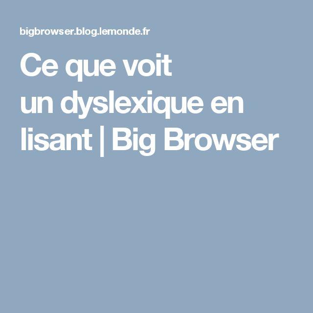 Ce que voit undyslexique en lisant  |   Big Browser