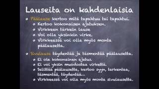 Opetustuubi - YouTube Päälause ja sivulause (video 3:44).