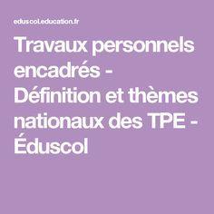Travaux personnels encadrés - Définition et thèmes nationaux des TPE - Éduscol