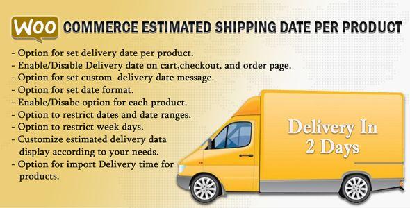 WooCommerce Estimated Shipping Date Per Product - https://codeholder.net/item/wordpress/woocommerce-estimated-shipping-product