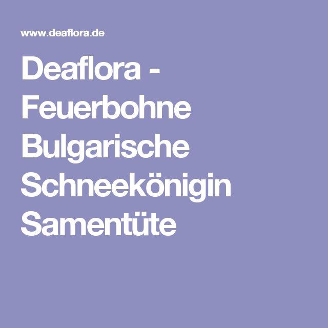 Deaflora - Feuerbohne Bulgarische Schneekönigin  Samentüte