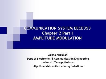 COMMUNICATION SYSTEM EECB353 Chapter 2 Part I AMPLITUDE MODULATION>