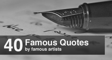 40 famous quotes by famous artists to inspire you quotes