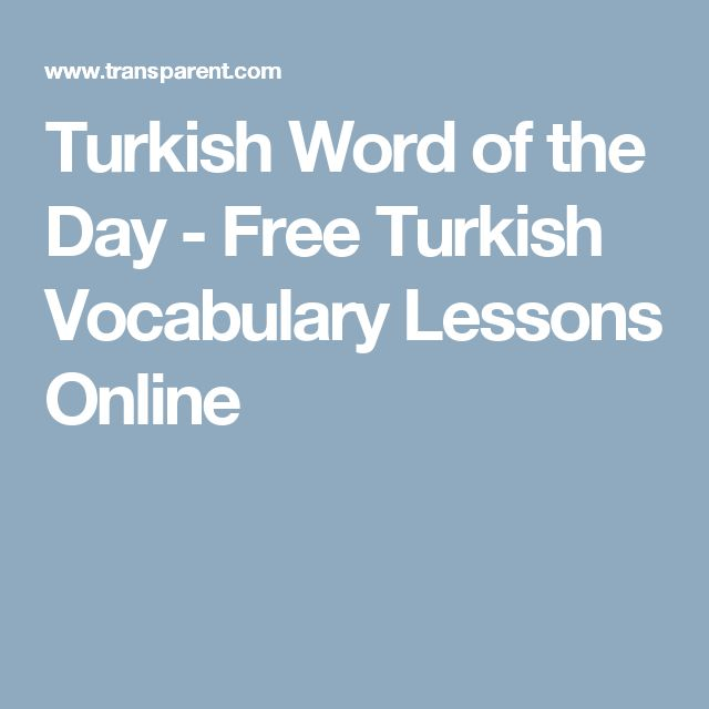 Turkish Word of the Day - Free Turkish Vocabulary Lessons Online