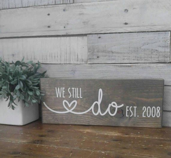 We Still Do Wood Sign Perfect for renewing your vows! Size is 14 x 5.5 x 1 thick I have 6 different stains and 6 different font colors to choose from. (Samples are in pictures) Please select your stain and font color in the drop down tabs. I can customize your sign to any size you
