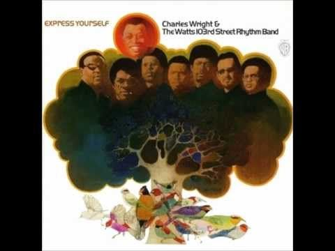 Express Yourself - Charles Wright and The 103rd Street Rhythm Band