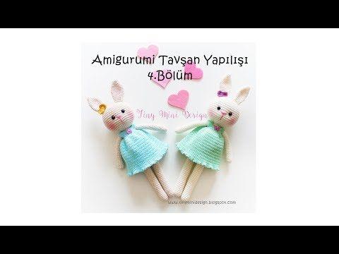 Amigurumi Tavşan Yapılışı 4.Bölüm-Amigurumi Bunny Tutorial Part4 - YouTube