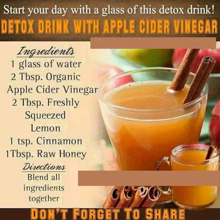 Detox drink. Apple cider vinegar (Click link for 12 Reasons Why Apple Cider Vinegar Will Revolutionize Your Health)