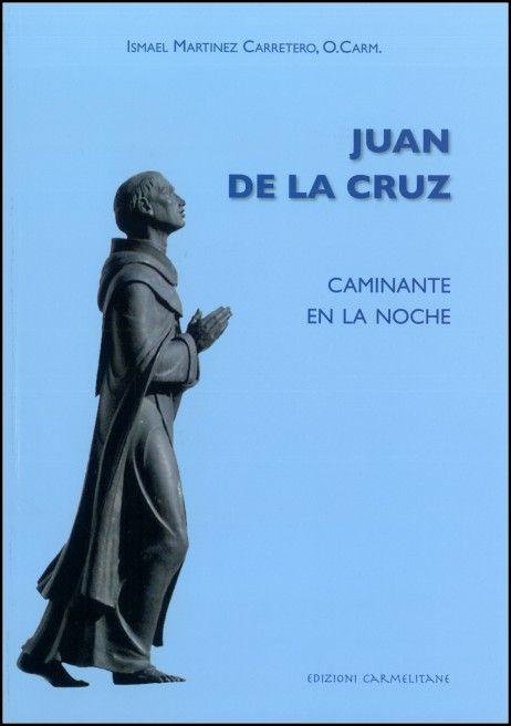 Juan de la Cruz  Caminante en la noche