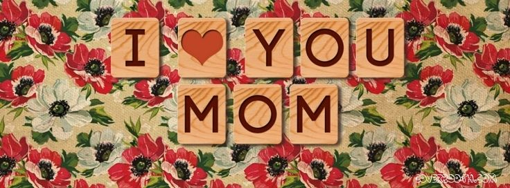 I Love You Mom Cool Quotes Facebook Timeline Wallpapersi Love You